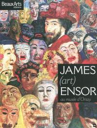 James (art) Ensor au Musée d'Orsay
