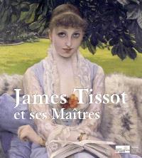 James Tissot et ses maîtres : exposition, Nantes, Musée des Beaux-Arts, 4 novembre 2005-5 février 2006