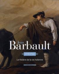 Jean Barbault (1718-1762) : le théâtre de la vie italienne