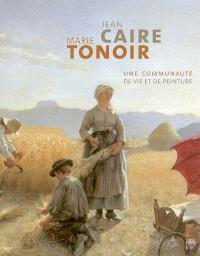 Jean Caire et Marie Tonoir : une communauté de vie et de peinture
