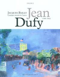 Jean Dufy (1888-1964) : catalogue raisonné de l'oeuvre. Volume 2