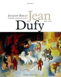 Jean Dufy (1888-1964) : catalogue raisonné de l'oeuvre. Volume 1