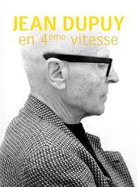 Jean Dupuy : en quatrième vitesse