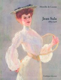 Jean Sala, 1869-1918 : catalogue raisonné