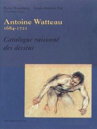 Jean-Antoine Watteau, 1684-1721 : catalogue raisonné des dessins