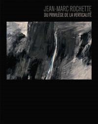 Jean-Marc Rochette : du privilège de la verticalité