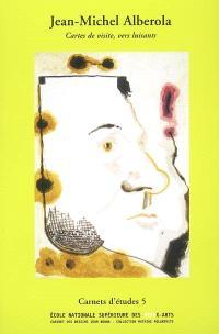 Jean-Michel Alberola : cartes de visites, vers luisants : exposition, Paris, Ecole nationale supérieure des beaux-arts, 15 mai-21 juil. 2006