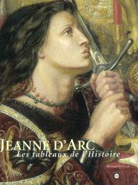 Jeanne d'Arc, les tableaux de l'histoire, 1820-1920 : exposition, Rouen, Musée des beaux-arts, 30 mai-1er septembre 2003