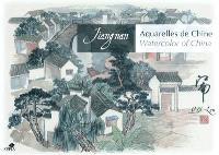 Jiangnan : aquarelles de Chine = Watercolor of China