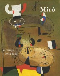 Joan Miro : catalogue raisonné, paintings. Volume 3, 1942-1955
