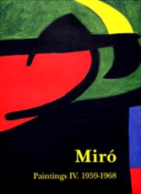 Joan Miro : catalogue raisonné, paintings. Volume 4, 1959-1968