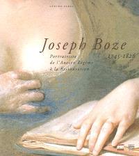 Joseph Boze, 1745-1826 : portraitiste de l'Ancien Régime à la Restauration