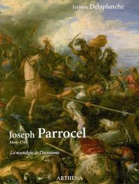 Joseph Parrocel : 1646-1704 : la nostalgie de l'héroïsme