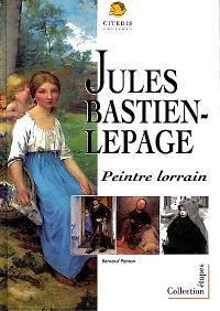 Jules Bastien-Lepage, peintre lorrain