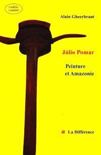 Julio Pomar, peinture et Amazonie : entretiens