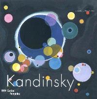 Kandinsky : l'exposition : Centre Pompidou, Paris, Galerie 1 du 8 avril au 10 août 2009 = Kandinsky : the Exhibition