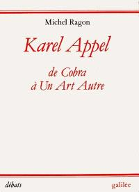 Karel Appel : de Cobra à un art autre, 1948-1957