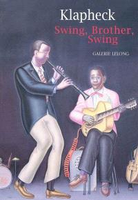 Klapheck : swing, brother, swing : Galerie Lelong Zürich, 7 nov. 2009-23 jan. 2010 ; Galerie Lelong Paris, 4 février-27 mars 2010