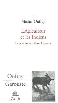 L'apiculteur et les Indiens : la peinture de Gérard Garouste