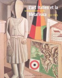 L'art italien et la metafisica, 1912-1935 : le temps de la mélancolie : exposition, Musée de Grenoble, 12 mars-12 juin 2005