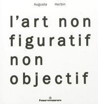 L'art non-figuratif non-objectif. Suivi de La réalité de la peinture non-objective