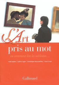L'art pris au mot ou Comment lire les tableaux...