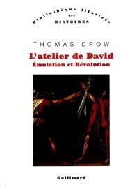 L'atelier de David : émulation et révolution