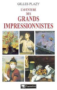 L'aventure des grands impressionnistes