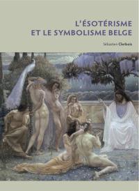 L'ésotérisme et le symbolisme belge