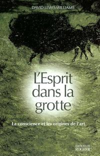 L'esprit dans la grotte : la conscience et les origines de l'art