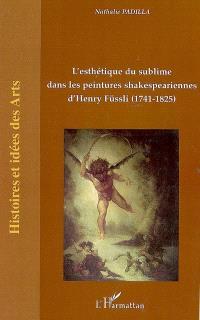 L'esthétique du sublime dans les peintures shakespeariennes d'Henry Füssli (1741-1825)