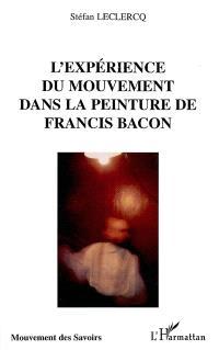 L'expérience du mouvement dans la peinture de Francis Bacon