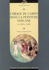 L'image du corps dans la peinture toscane (v. 1300-v. 1450)