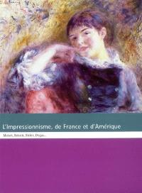 L'impressionnisme, de France et d'Amérique : Monet, Renoir, Sisley, Degas... : exposition, Montpellier, Musée Fabre, 9 juin-9 sept. 2007 ; Grenoble, Musée de Grenoble, 19 oct.-20 janv. 2008