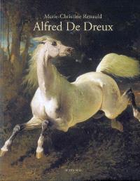 L'univers d'Alfred de Dreux, 1810-1860 : suivi du c atalobue raisonné