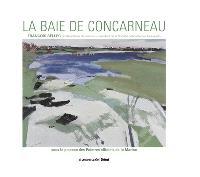 La baie de Concarneau : sous le pinceau des peintres de la Marine