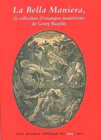 La bella maniera : la collection d'estampes maniéristes de Georg Baselitz : exposition, Chapelle des Petits-Augustins, 22 mars-5 mai 2002