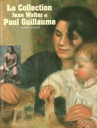 La collection Jean Walter et Paul Guillaume