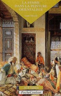 La femme dans la peinture orientaliste