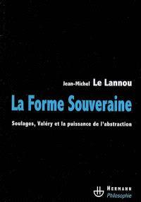 La forme souveraine : Soulages, Valéry et la puissance de l'abstraction