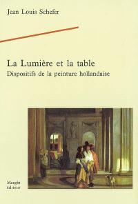 La lumière et la table : dispositifs de la peinture hollandaise
