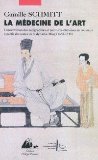 La médecine de l'art : conservation des calligraphies et peintures chinoises en rouleaux à partir des textes de la dynastie Ming (1368-1644)