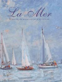 La mer : regards de peintres et d'écrivains