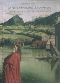 La Pêche miraculeuse de Konrad Witz : visions dynamiques des peintures du retable de Genève