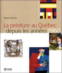 La peinture au Québec depuis les années 1960