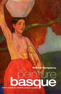 La peinture basque : oeuvres choisies des collections publiques et privées