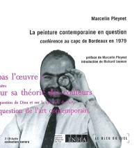 La peinture contemporaine en question : conférence au capc de Bordeaux en 1979