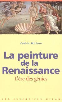 La peinture de la Renaissance : l'ère des génies