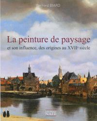 La peinture de paysage et son influence, des origines au XVIIe siècle
