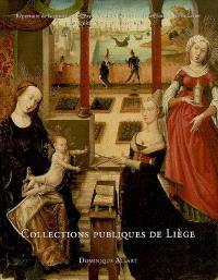 La peinture du XVe et du début du XVIe siècle dans les collections publiques de Liège